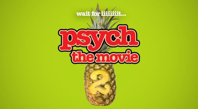 Psych the Movie Gets Sequel and More Nerd News!