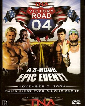 Victory Road 2004 – Making an IMPACT (Wrestling Review)TNA Classic Review Show