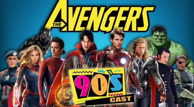 The Avengers but If It Was Made in the 90's and More Nerd News