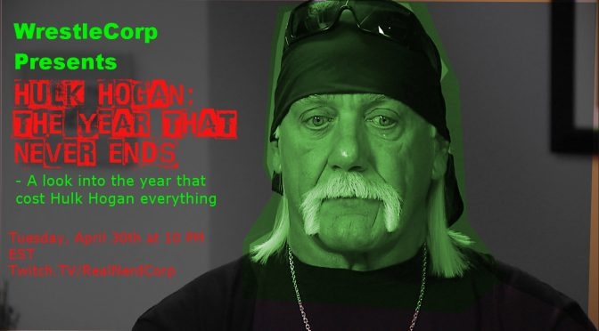 Hulk Hogan: The Year That'll Never End – WrestleCorp Podcast