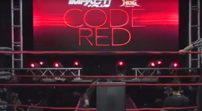 IMPACT Wrestling's Code Red Review