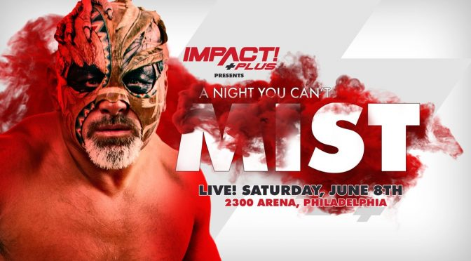 A Night You Can't Mist Might Just Be IMPACT's Best Non-PPV Offering of the Year