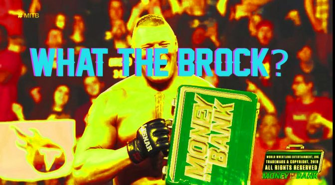 What the Brock Happened at MITB?