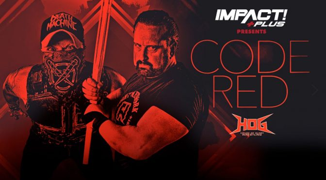 IMPACT Wrestling's 'Code Red' Event Can Be a Game Changer for the Company