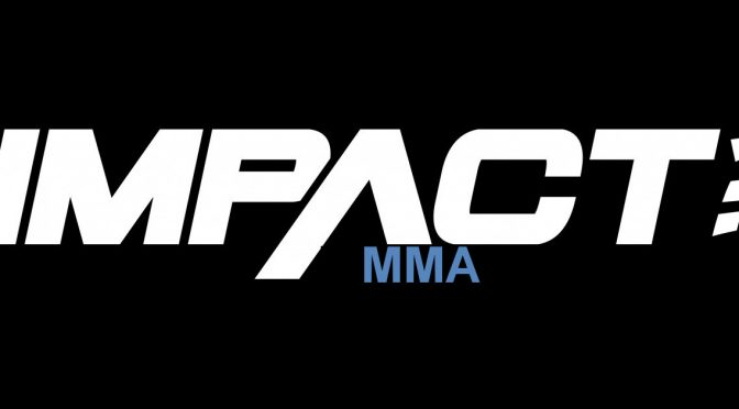 When MMA Crossed Over With IMPACT