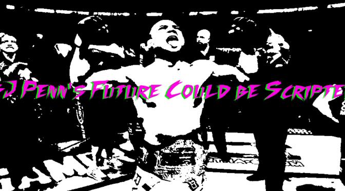 After Retirement BJ Penn Should Consider Pro Wrestling