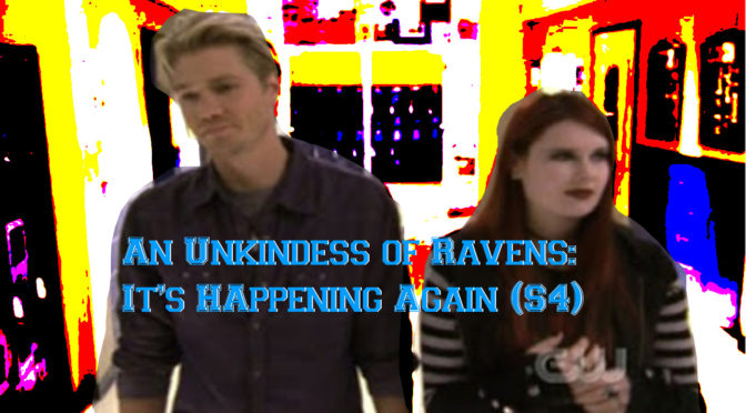 An Unkindness of Ravens Season 4 (It's Happening Again) – Oh, Hi! Oh, Guys…Podcast