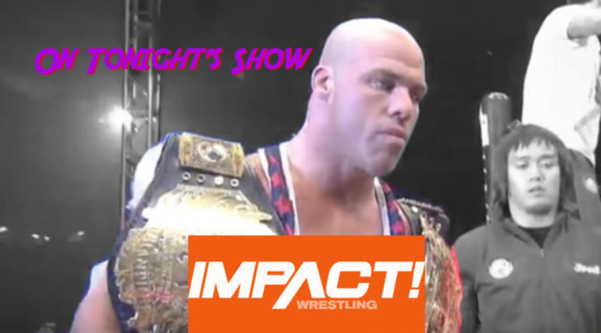 On Tonight's Making an IMPACT Wrestling Podcast