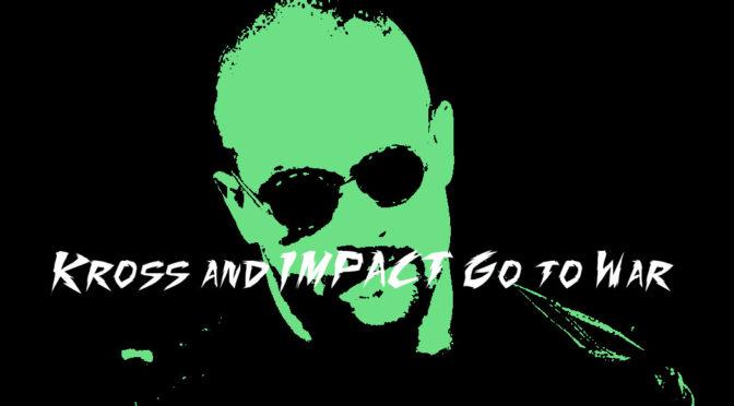 Killer Kross V IMPACT – Making an IMPACT (Wrestling Podcast)