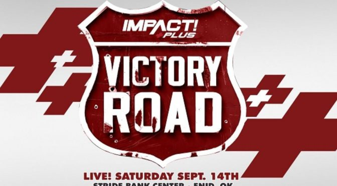 IMPACT Wrestling's Victory Road News, Notes and Preview