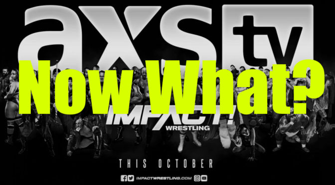 IMPACT To AXS Confirmed: But What Should AXS Become?