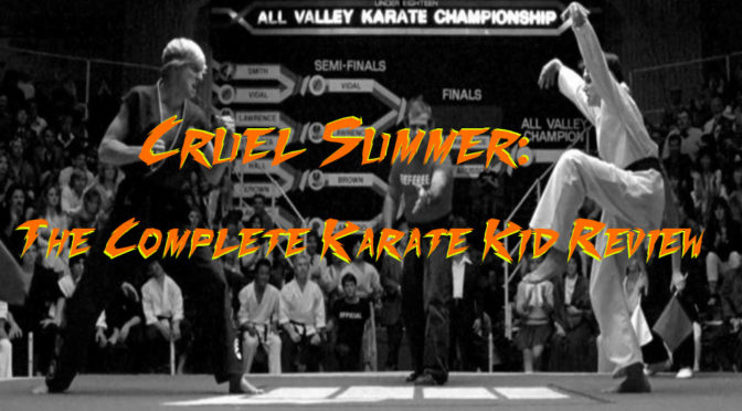 The Cruel Summer Podcast – The Complete Karate Kid Canonical Series Review