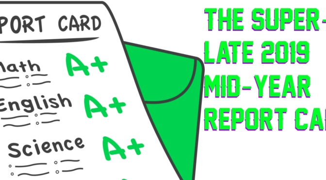 2019 Mid Year Report Card