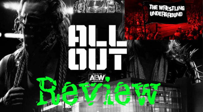 AEW's All Out Review – The Wrestling Underground