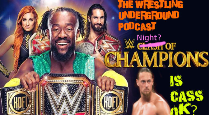 Clash of Champions – The Wrestling Underground Podcast