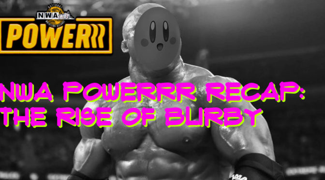 NWA Powerrr recap – Wrestling Underground Reviews