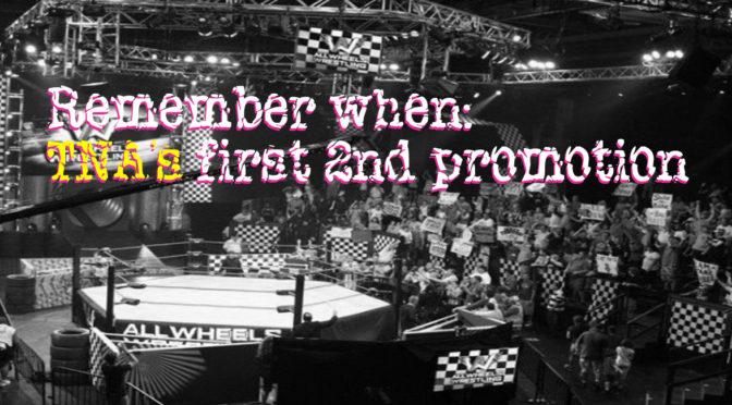 All Wheels Wrestling (TNA's first offshoot) – Wrestling Underground Podcast