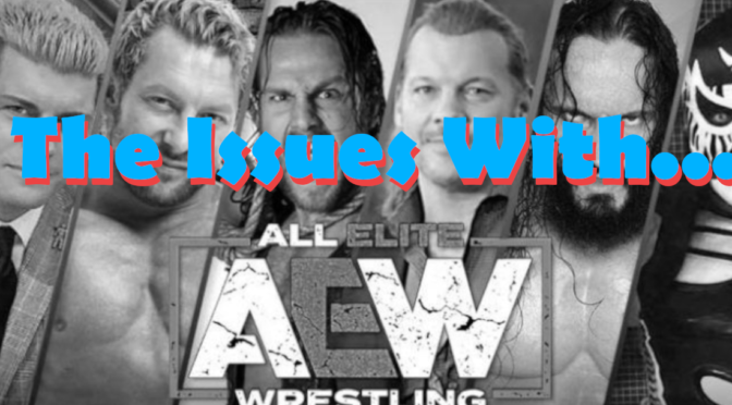 The Issues With AEW – Oh, Hi! Oh, Guys…Podcast