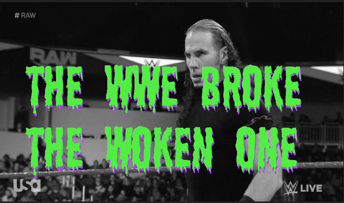 The WWE ruined the Broken Brilliance of Matt Hardy