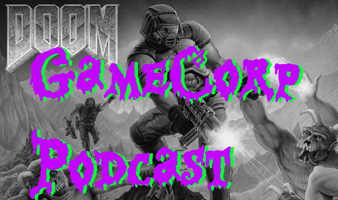 Doom (Original) Review – GameCorp Podcast