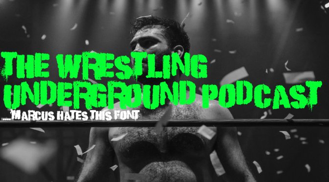WWE forcing out stars from other promotions now? – Wrestling Underground Podcast