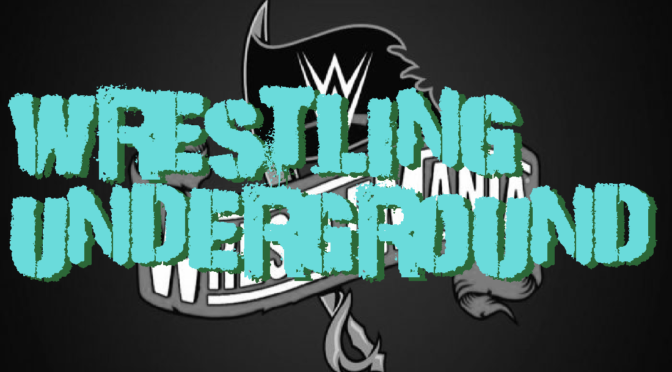 EVERYTHING IS CANCELLED EXCEPT THIS SHOW – Wrestling Underground Podcast