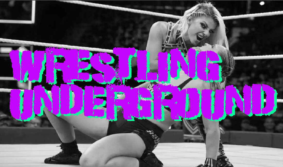 WWE is POSTIVEly disgusting. – Wrestling Underground Podcast