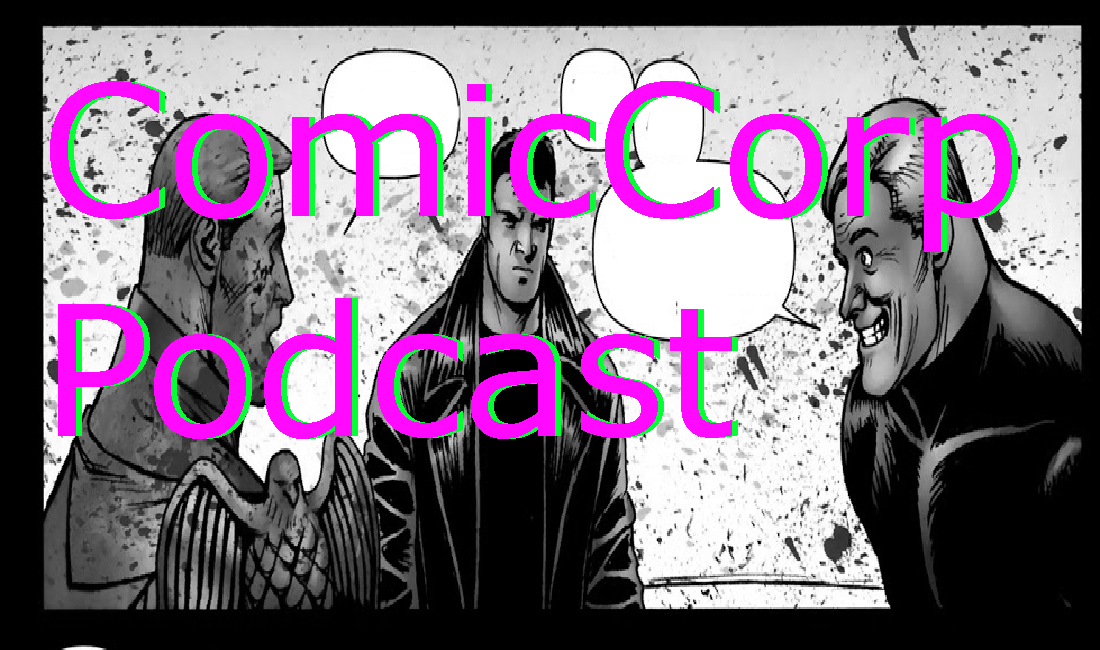 Over the Hill with the Swords of a Thousand Men – ComicCorp Podcast