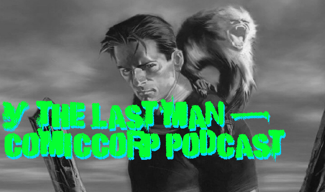 We're reading Y the Last Man! Oh yeah – ComicCorp Podcast