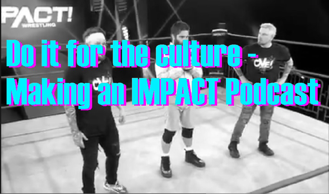 How Cancel Culture could get over in IMPACT – Making an IMPACT Podcast