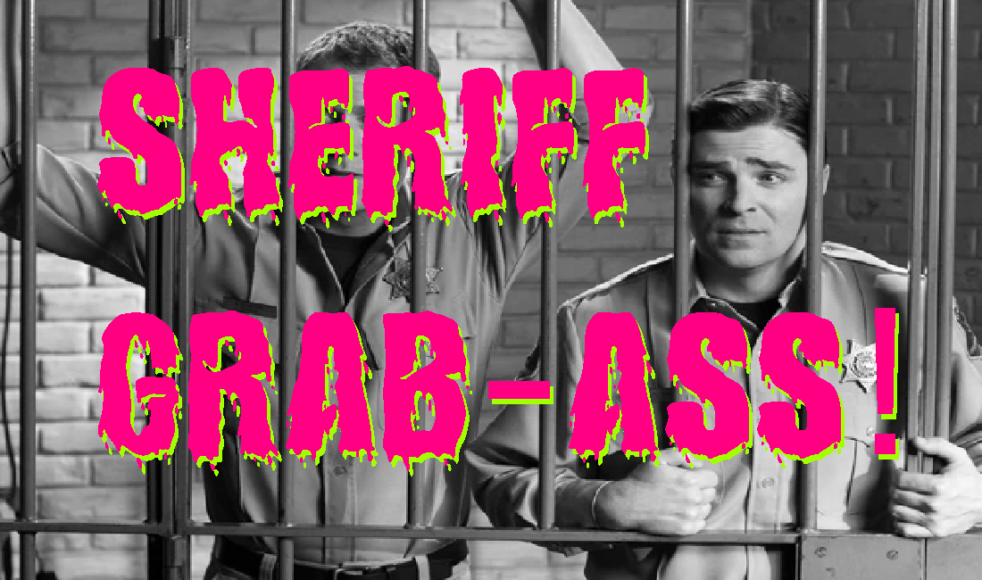 Sheriff Grab-ass! – It Takes a Simple Man to Lead Geniuses Podcast