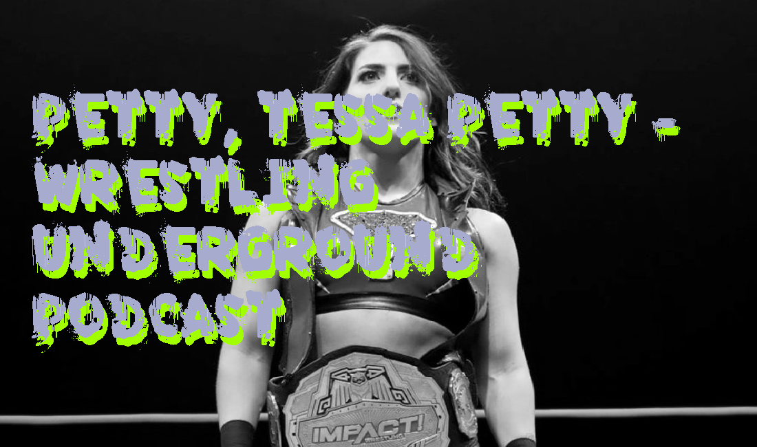 Tessa Blanchard sinks to new low, not as low as Joey Ryan but still – Wrestling Underground Podcast