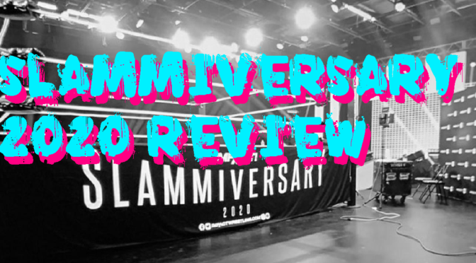 Slammiversary 2020 Review – The Wrestling Underground Podcast