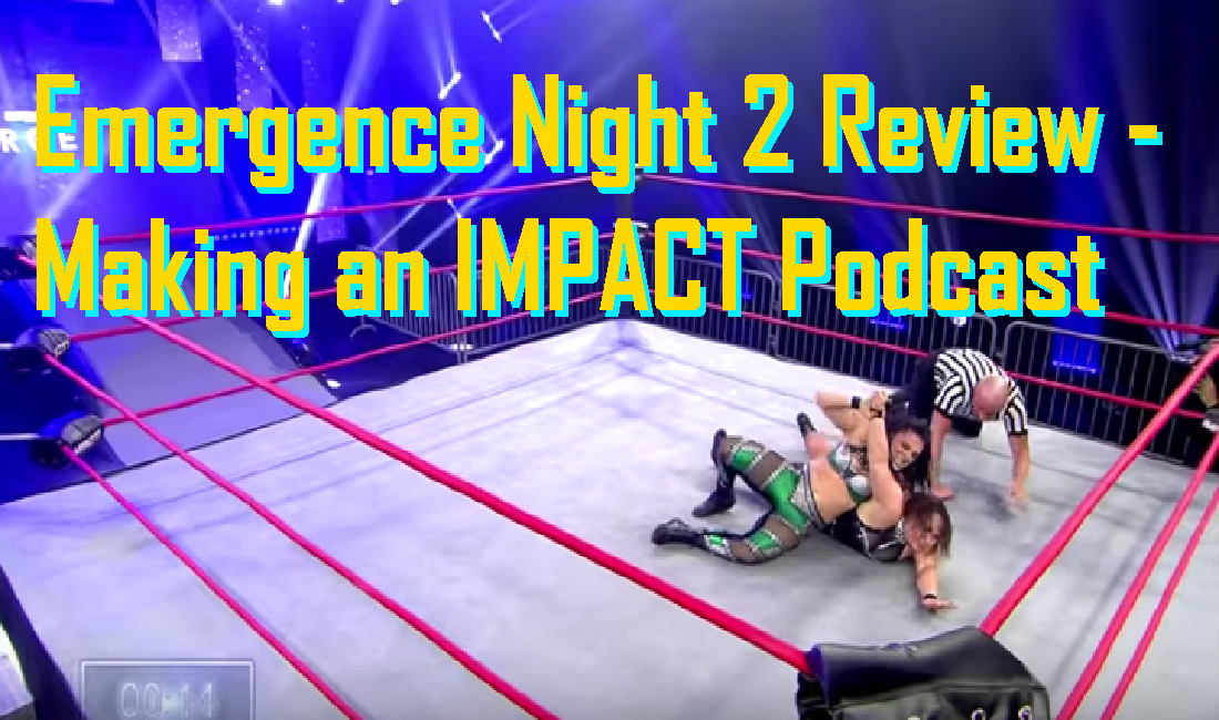Emergence Night 2 Review – Making an IMPACT Podcast