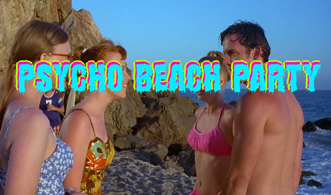 Psycho Beach Party Review – Schmear on the Shore