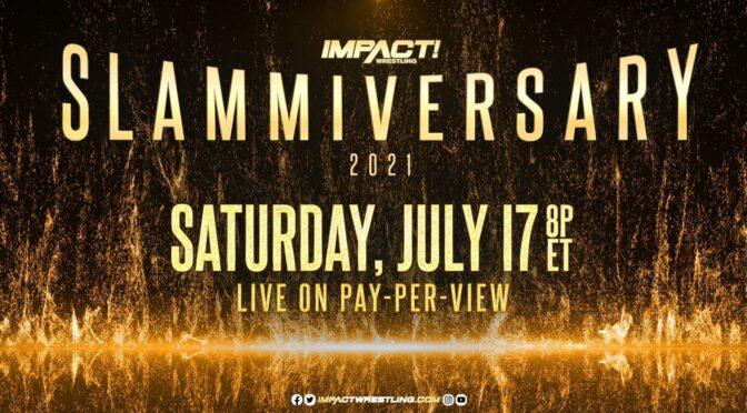 Slammiversary 2021 Preview Parts 1 and 2 – Making an IMPACT